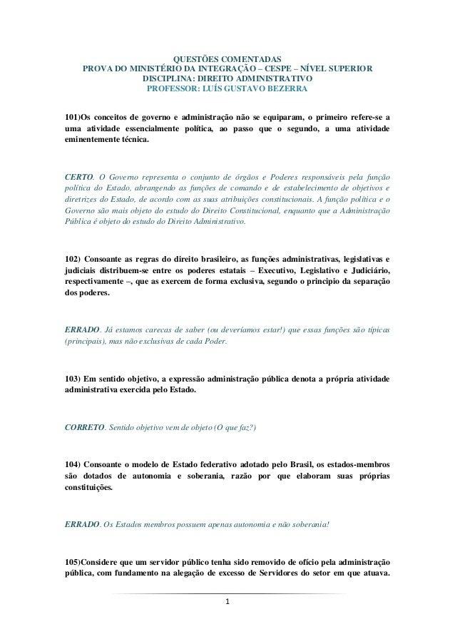 1QUESTÕES COMENTADASPROVA DO MINISTÉRIO DA INTEGRAÇÃO – CESPE – NÍVEL SUPERIORDISCIPLINA: DIREITO ADMINISTRATIVOPROFESSOR:...