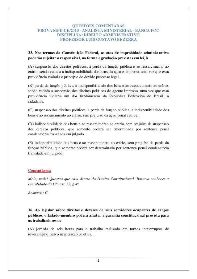 1QUESTÕES COMENTADASPROVA MPE-CE/2013 - ANALISTA MINISTERIAL - BANCA FCCDISCIPLINA: DIREITO ADMINISTRATIVOPROFESSOR LUÍS G...