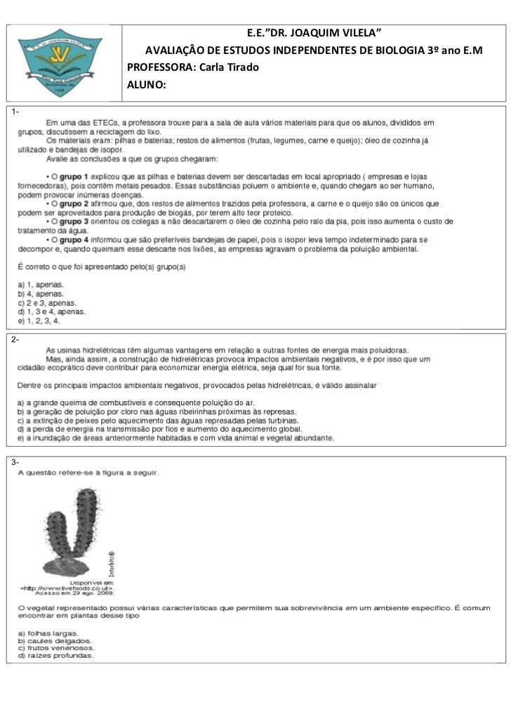 """E.E.""""DR. JOAQUIM VILELA""""        AVALIAÇÂO DE ESTUDOS INDEPENDENTES DE BIOLOGIA 3º ano E.M     PROFESSORA: Carla Tirado    ..."""