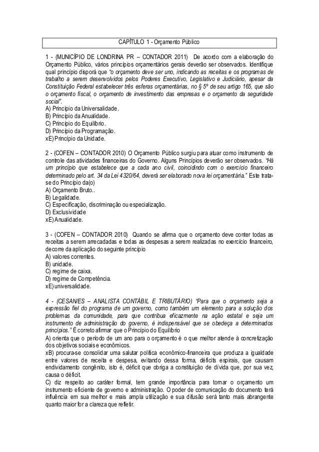 CAPÍTULO 1 - Orçamento Público 1 - (MUNICÍPIO DE LONDRINA PR – CONTADOR 2011) De acordo com a elaboração do Orçamento Públ...