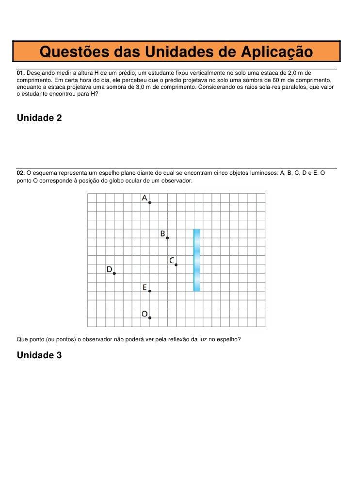 Questões das Unidades de Aplicação01. Desejando medir a altura H de um prédio, um estudante fixou verticalmente no solo um...