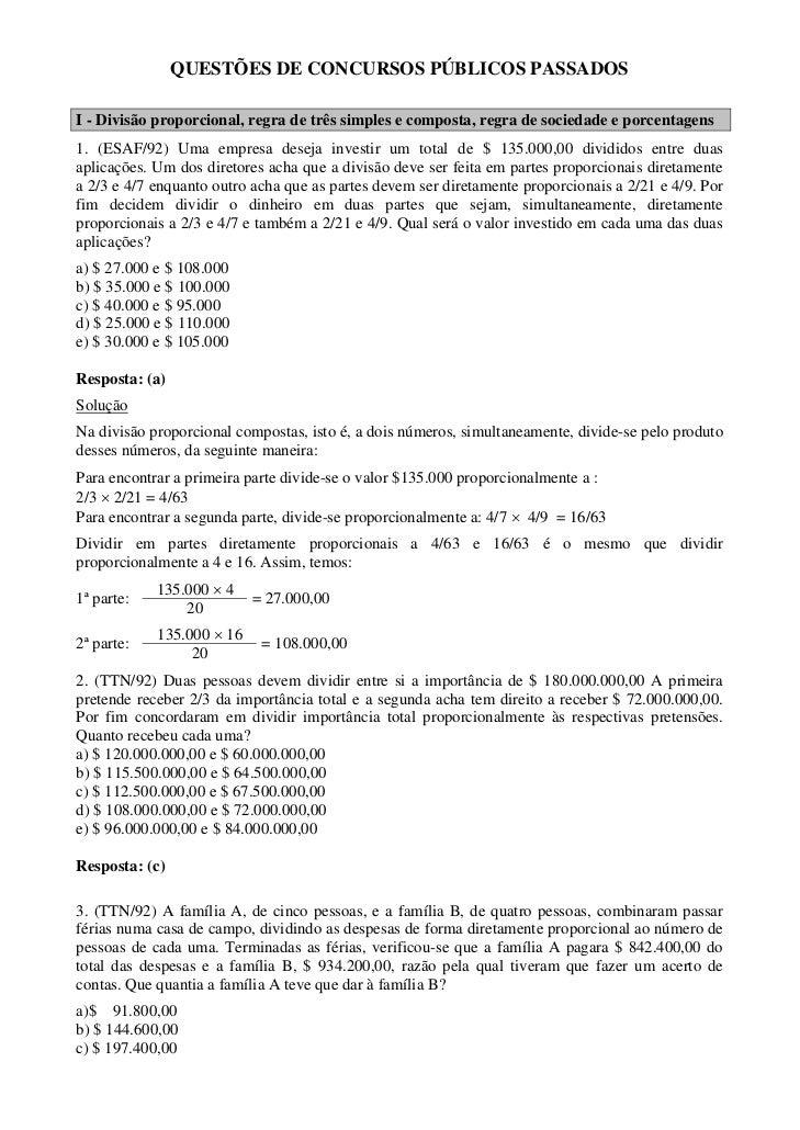 QUESTÕES DE CONCURSOS PÚBLICOS PASSADOSI - Divisão proporcional, regra de três simples e composta, regra de sociedade e po...