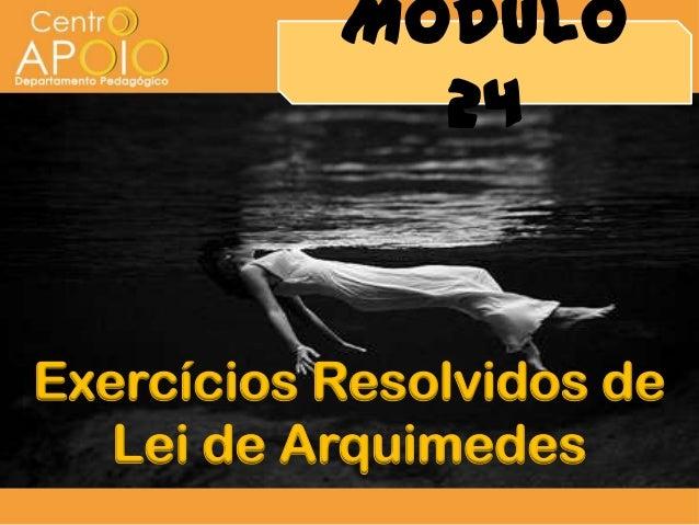 Módulo             24Exercícios Resolvidos de   Lei de Arquimedes