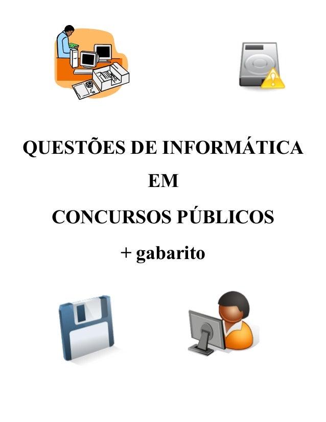 QUESTÕES DE INFORMÁTICA EM CONCURSOS PÚBLICOS + gabarito