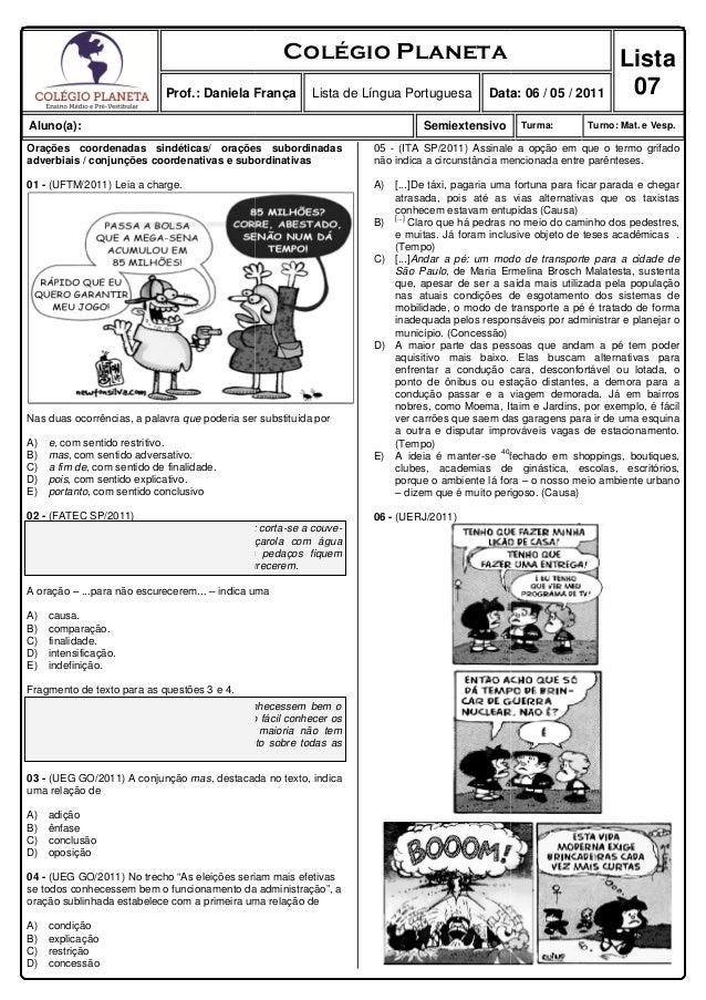 Prof.: Daniela França Aluno(a): Orações coordenadas sindéticas/ orações subordinadas adverbiais / conjunções coordenativas...