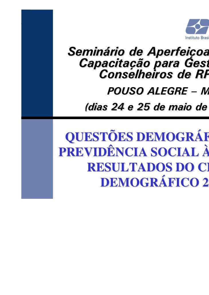 Seminário de Aperfeiçoamento e  Capacitação para Gestores e     Conselheiros de RPPS        POUSO ALEGRE – MG   (dias 24 e...