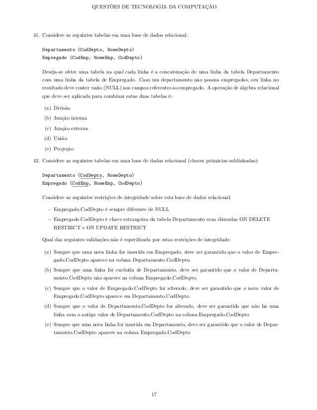 QUESTÕES DE TECNOLOGIA DA COMPUTAÇÃO41. Considere as seguintes tabelas em uma base de dados relacional:   Departamento (Co...