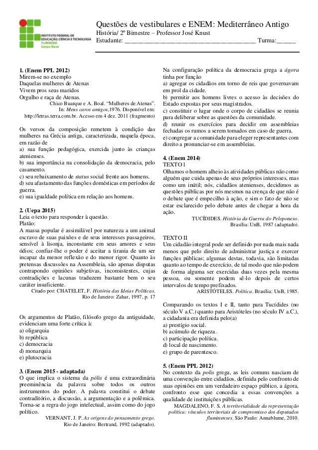 Questões de vestibulares e ENEM  Mediterrâneo Antigo História  2º Bimestre  – Professor José Knust ... 5828325283c