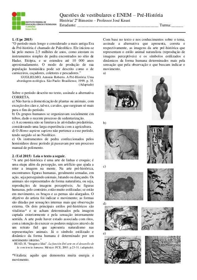 Questões de vestibulares e ENEM – Pré-História História/ 2º Bimestre – Professor José Knust Estudante: ___________________...