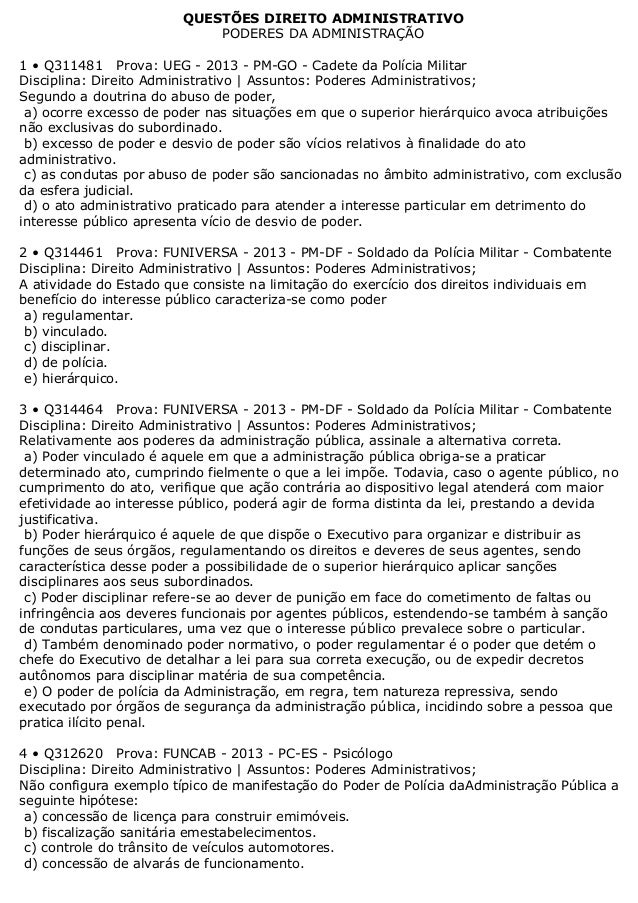 QUESTÕES DIREITO ADMINISTRATIVOPODERES DA ADMINISTRAÇÃO1 • Q311481 Prova: UEG - 2013 - PM-GO - Cadete da Polícia MilitarDi...