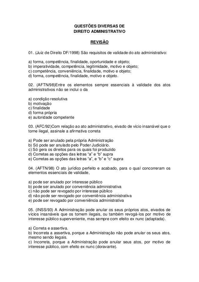 QUESTÕES DIVERSAS DE DIREITO ADMINISTRATIVO REVISÃO 01. (Juiz de Direito DF/1998) São requisitos de validade do ato admini...