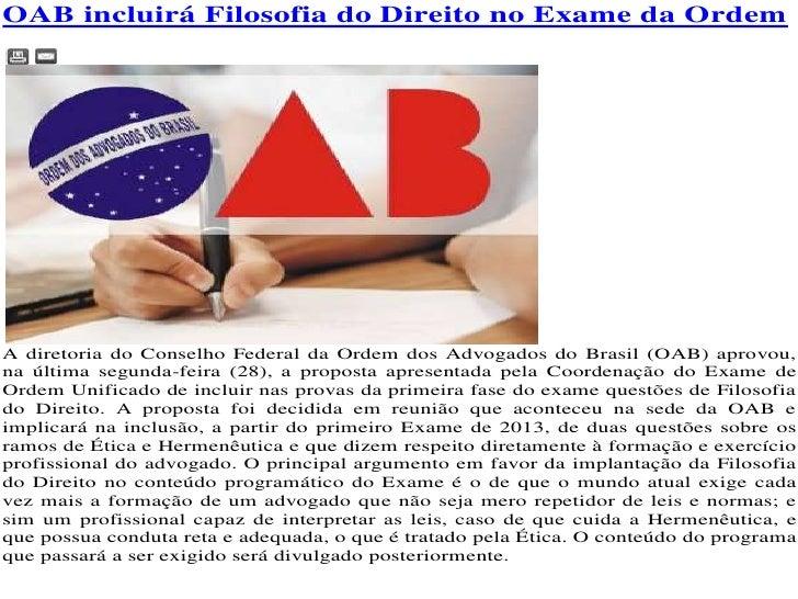 OAB incluirá Filosofia do Direito no Exame da OrdemA diretoria do Conselho Federal da Ordem dos Advogados do Brasil (OAB) ...