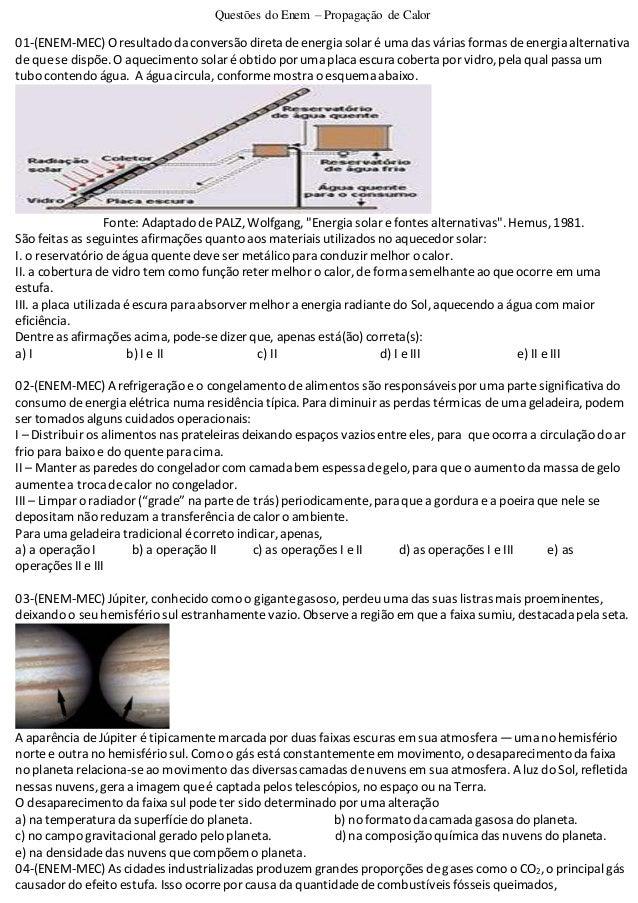 Questões do Enem – Propagação de Calor 01-(ENEM-MEC) O resultado da conversão direta deenergia solar é uma das várias form...