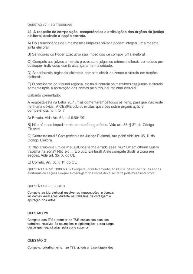 QUESTÃO 17 – SÓ TRIBUNAIS 42. A respeito de composição, competências e atribuições dos órgãos da justiça eleitoral, assina...