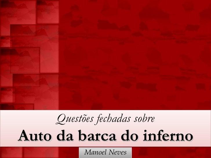 Questões fechadas sobreAuto da barca do inferno           Manoel Neves