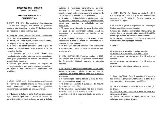 1 QUESTÕES FGV – DIREITO CONSTITUCIONAL DIREITOS E GARANTIAS FUNDAMENTAIS 1. (FGV - TRE - PA - Téc- Judiciário - Administr...