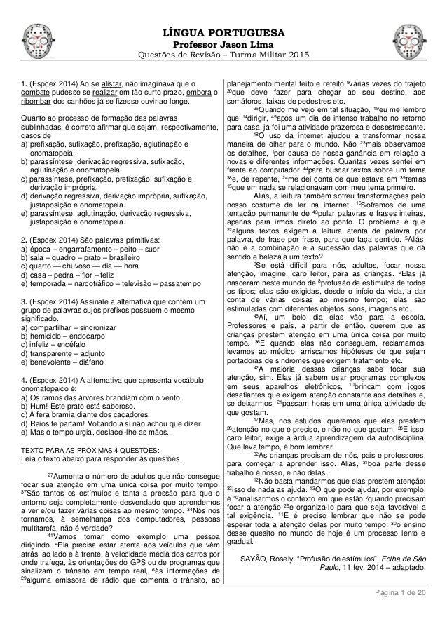 LÍNGUA PORTUGUESA Professor Jason Lima Questões de Revisão – Turma Militar 2015 Página 1 de 20 1. (Espcex 2014) Ao se alis...