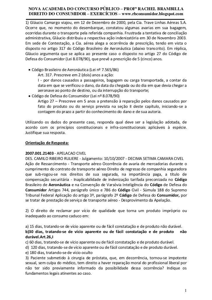1) Gláucio Camargo viajou, em 12 de Dezembro de 2000, pela Cia. Trave Linhas Aéreas S.A. Ocorre que, no momento do desemba...