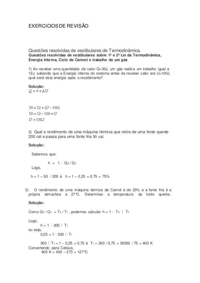 EXERCICIOS DE REVISÃO  Questões resolvidas de vestibulares de Termodinâmica  Questões resolvidas de vestibulares sobre 1ª ...