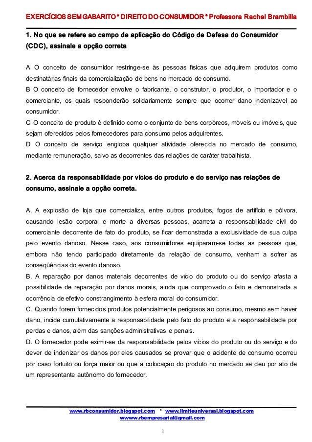 EXERCÍCIOS SEM GABARITO * DIREITO DO CONSUMIDOR * Professora Rachel Brambilla www.rbconsumidor.blogspot.com * www.limiteun...