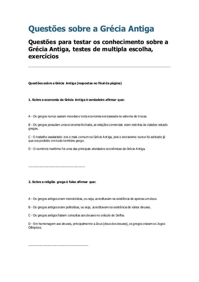 Questões sobre a Grécia Antiga Questões para testar os conhecimento sobre a Grécia Antiga, testes de multipla escolha, exe...
