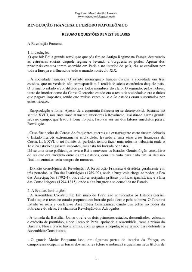 Org. Prof. Marco Aurélio Gondim www.mgondim.blogspot.com REVOLUÇÃO FRANCESA E PERÍODO NAPOLEÔNICO RESUMOEQUESTÕESDEVES...