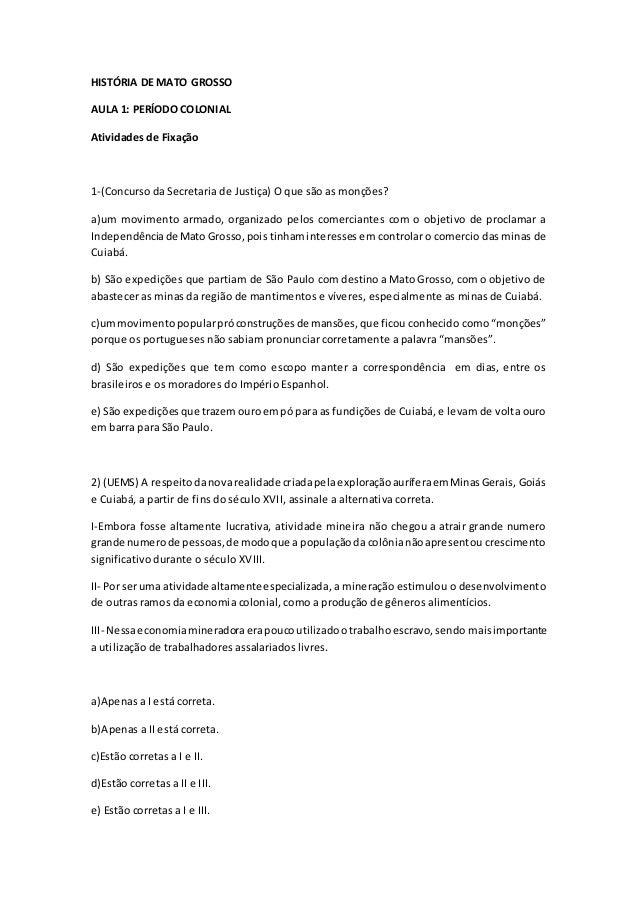 HISTÓRIA DE MATO GROSSO AULA 1: PERÍODO COLONIAL Atividades de Fixação 1-(Concurso da Secretaria de Justiça) O que são as ...