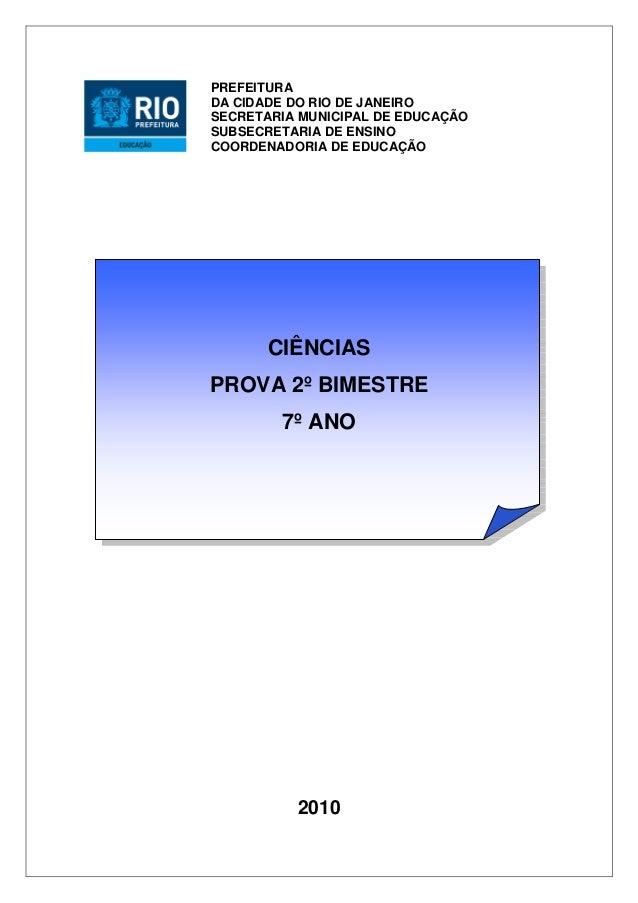 CIÊNCIAS PROVA 2º BIMESTRE 7º ANO 2010 PREFEITURA DA CIDADE DO RIO DE JANEIRO SECRETARIA MUNICIPAL DE EDUCAÇÃO SUBSECRETAR...