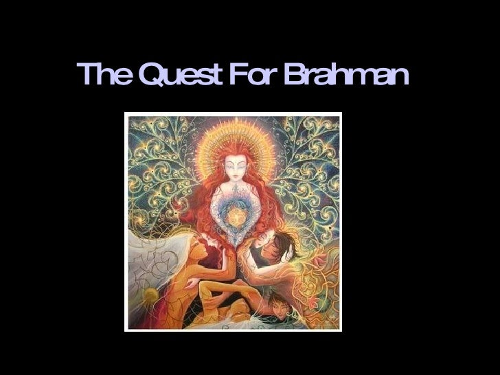 The Quest For Brahman