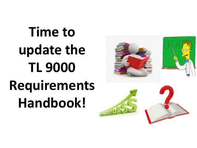 Time to update the TL 9000 Requirements Handbook!
