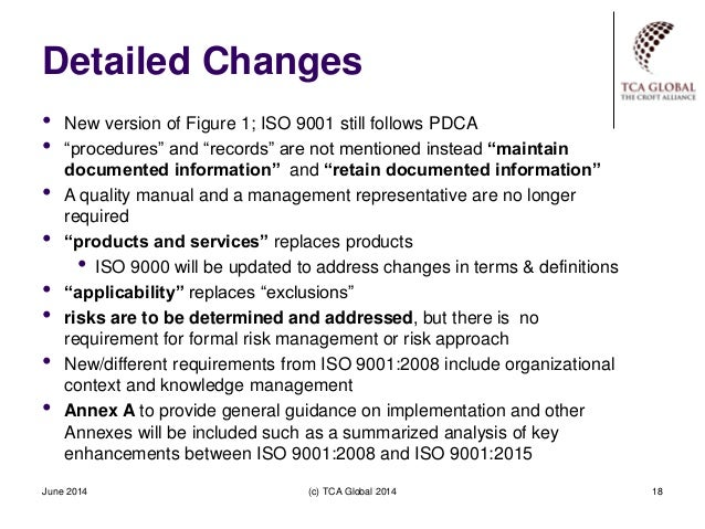 """Detailed Changes June 2014 (c) TCA Global 2014 18 • New version of Figure 1; ISO 9001 still follows PDCA • """"procedures"""" an..."""