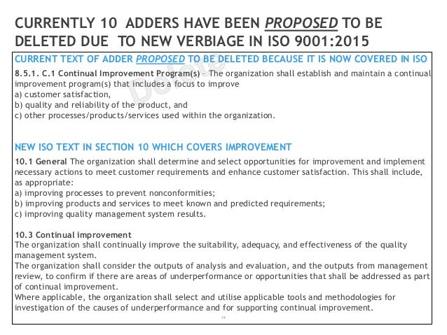 19 CURRENTLY 10 ADDERS HAVE BEEN PROPOSED TO BE DELETED DUE TO NEW VERBIAGE IN ISO 9001:2015 CURRENT TEXT OF ADDER PROPOSE...