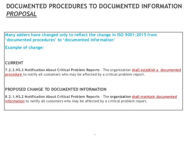 22 DOCUMENTED PROCEDURES TO DOCUMENTED INFORMATION PROPOSAL Many adders have changed only to reflect the change in ISO 900...