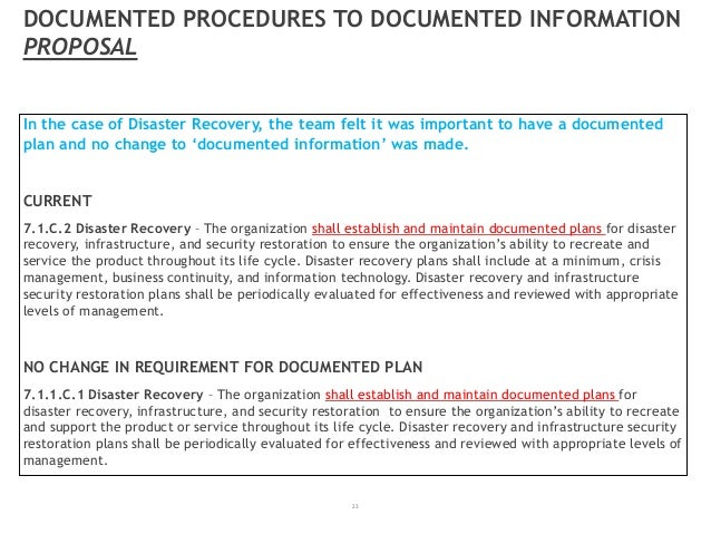 23 DOCUMENTED PROCEDURES TO DOCUMENTED INFORMATION PROPOSAL In the case of Disaster Recovery, the team felt it was importa...