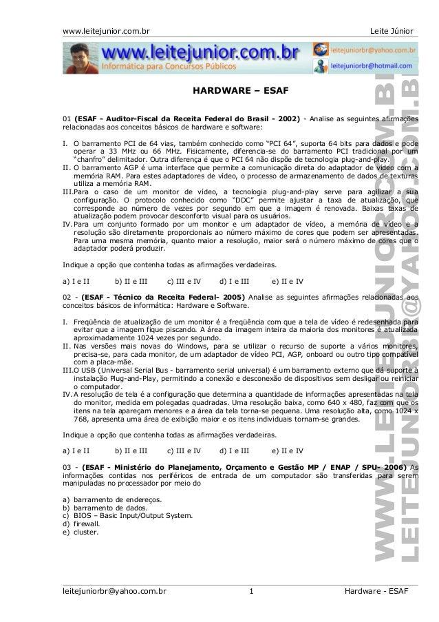 www.leitejunior.com.br Leite JúniorHARDWARE – ESAF01 (ESAF - Auditor-Fiscal da Receita Federal do Brasil - 2002) - Analise...