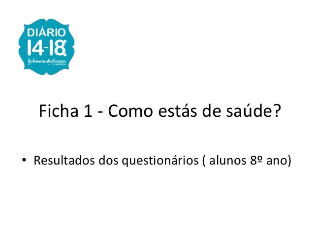 Ficha 1 - Como estás de saúde? • Resultados dos questionários ( alunos 8º ano)