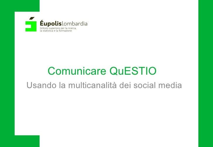 Comunicare QuESTIOUsando la multicanalità dei social media