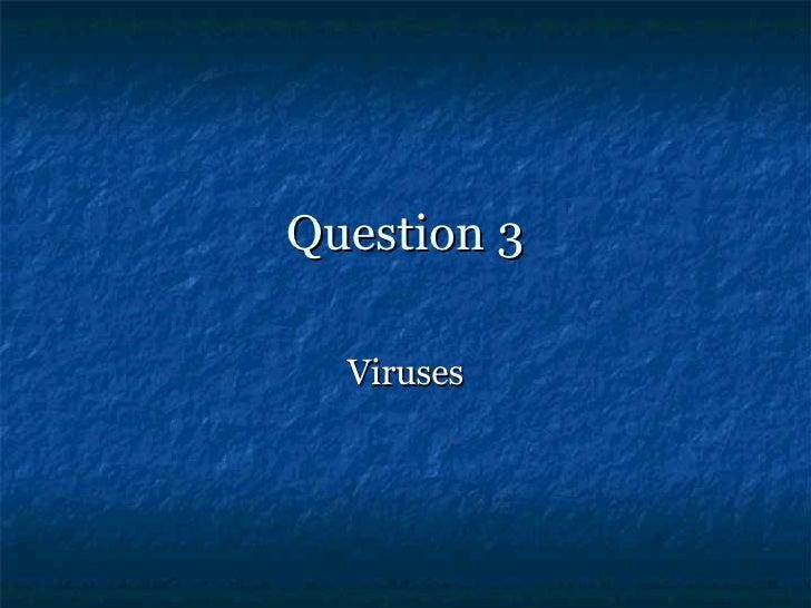 Question 3 Viruses