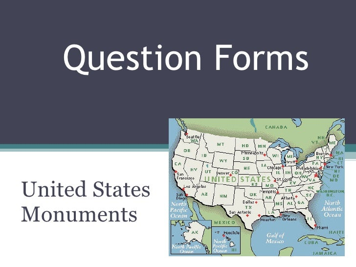 Question Forms United States Monuments