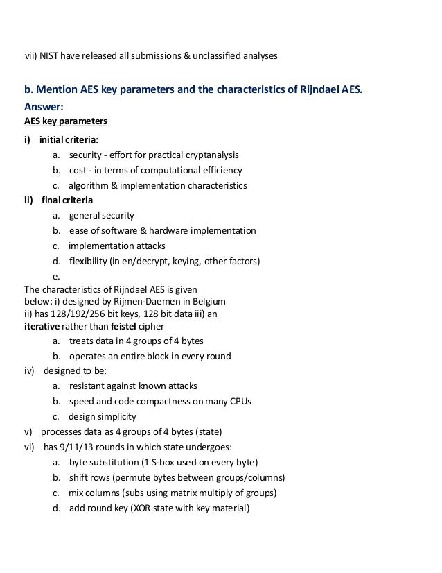vii) NIST have released all submissions & unclassified analyses b. Mention AES key parameters and the characteristics of R...