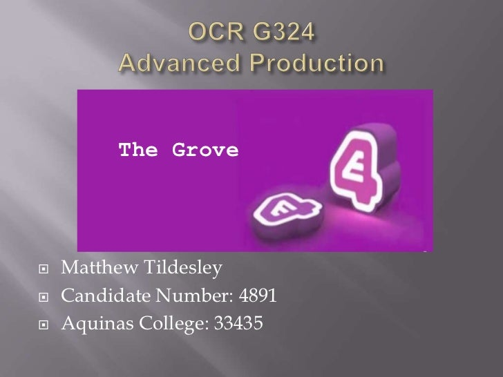 The Grove   Matthew Tildesley   Candidate Number: 4891   Aquinas College: 33435