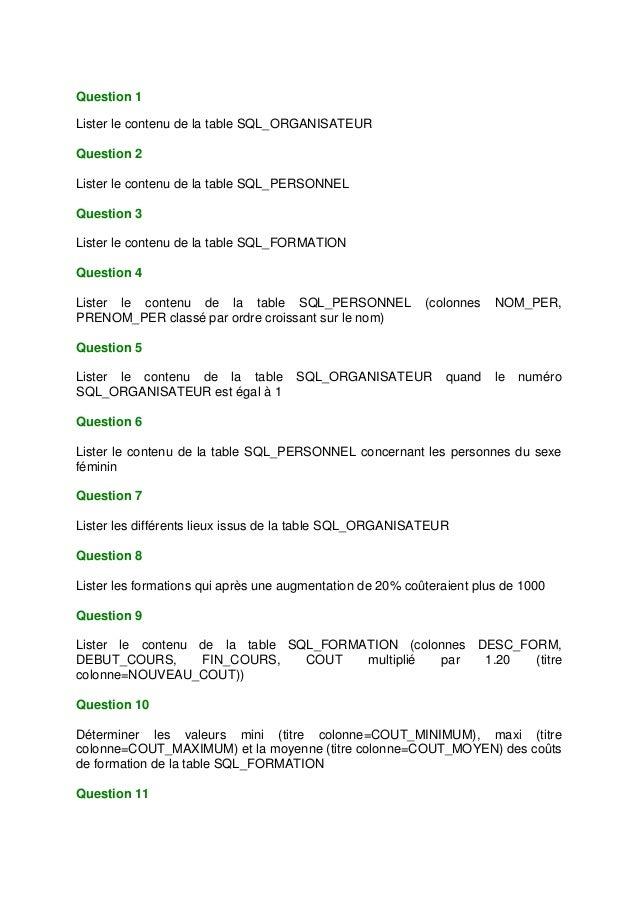 Question 1Lister le contenu de la table SQL_ORGANISATEURQuestion 2Lister le contenu de la table SQL_PERSONNELQuestion 3Lis...