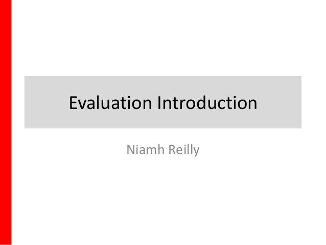 Evaluation Introduction Niamh Reilly