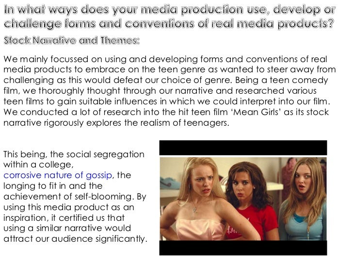 We mainly focussed on using and developing forms and conventions of real media products to embrace on the teen genre as wa...