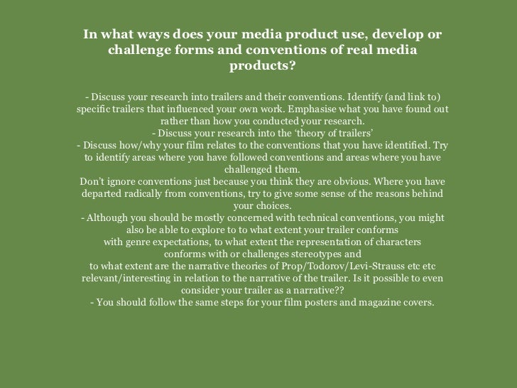 In what ways does your media product use, develop or challenge forms and conventions of real media products? - Discuss you...