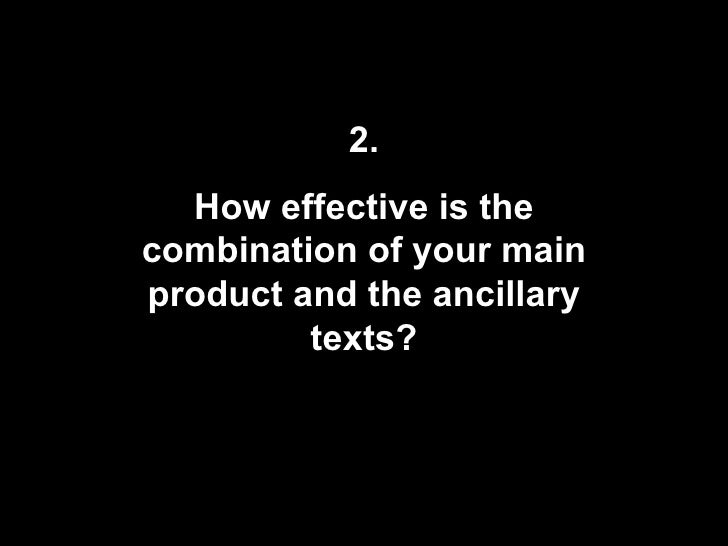 2. How effective is the combination of your main product and the ancillary texts?