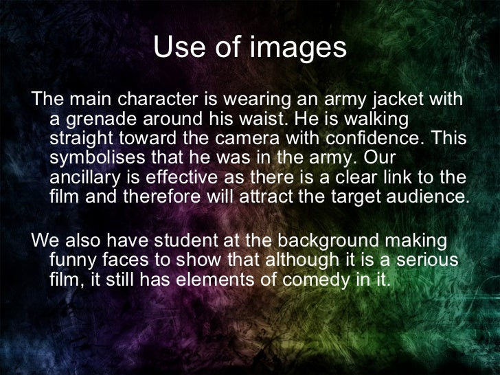 Use of images <ul><li>The main character is wearing an army jacket with a grenade around his waist. He is walking straight...