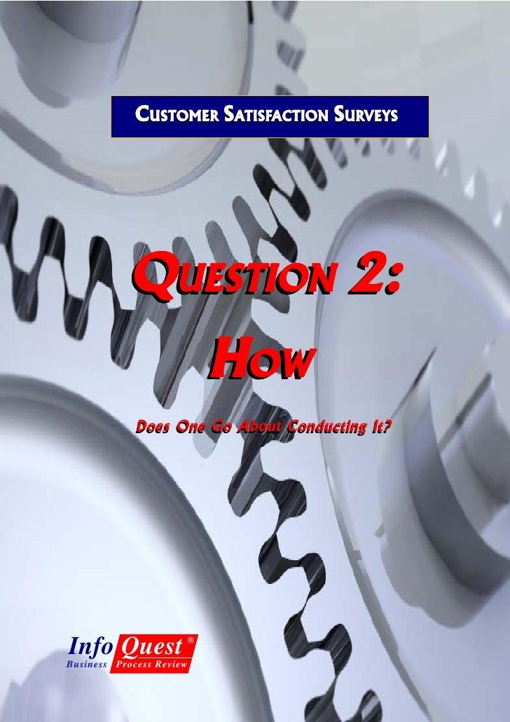CUSTOMER SATISFACTION SURVEYS                        TISFACTION URVEYS                QUESTION 2:                         ...