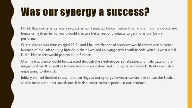 Was our synergy a success? I think that our synergy was a success as our target audience noticed them more in our products...