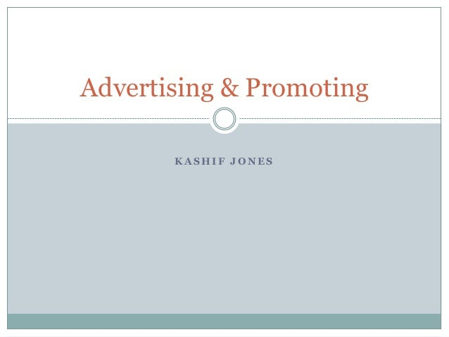 K A S H I F J O N E S Advertising & Promoting